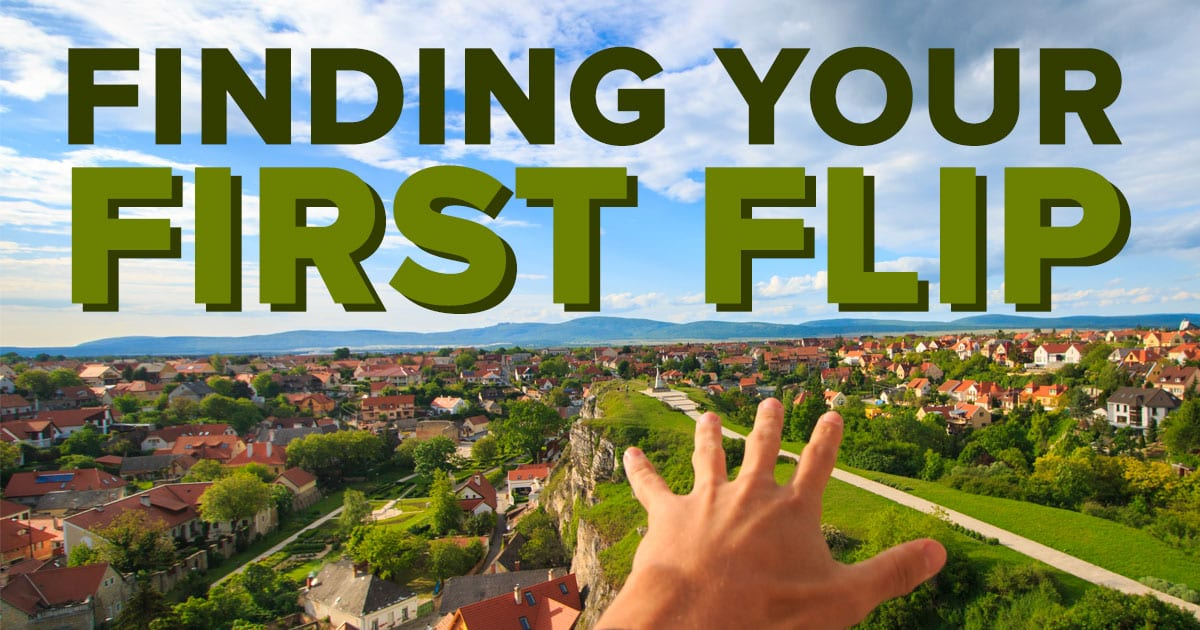 how to find your first fix and flip deal